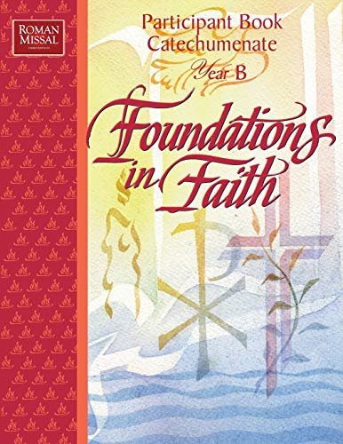 9780782907667: Foundations in Faith (Participant Book Catechumenate Year B)