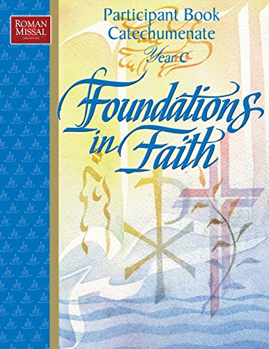 9780782907674: Foundations in Faith (Participant Book Catechumenate Year C) (Year C)