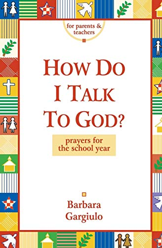 9780782910742: How Do I Talk to God: Prayers for the School Year