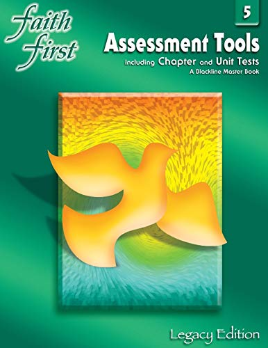 9780782910988: Faith First Legacy Edition Grade 5 Assessment Tools Including Chapter and Unit Tests (a blackline master book)