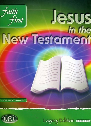 9780782911152: Jesus in the New Testament: Faith First Legacy Edition
