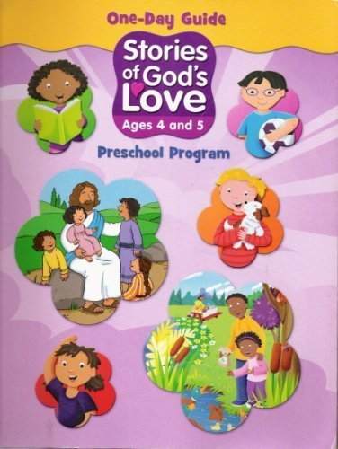 Stories of God's Love - Preschool Program One-Day Guide - Ages 4 and 5: RCL Benziger ...