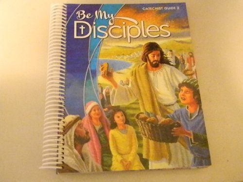 9780782915761: Be My Disciples (Catechist Guide 1)