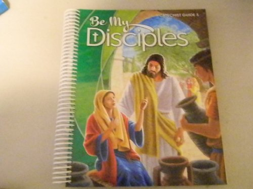 9780782915808: Be My Disciples (Catechist Guide 5)