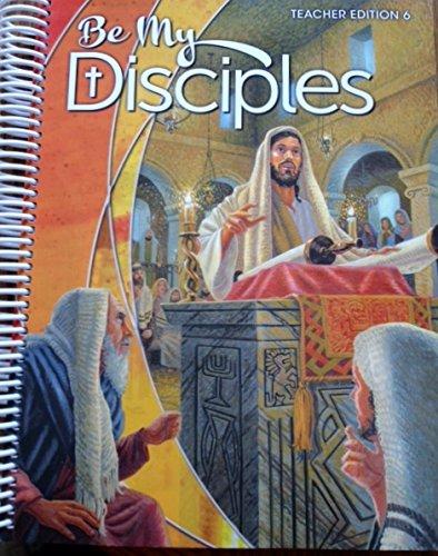 Be My Disciples Teacher Edition 6