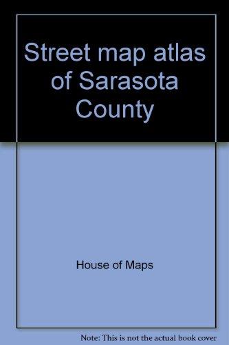 9780783418261: Street map atlas of Sarasota County: Including Longboat Key, Siesta Key ... and Gulf Cove