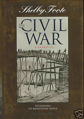 Shelby Foote, the Civil War, a narrative,: Foote, Shelby