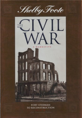 The Civil War: A Narrative Fort Stedman: Foote, Shelby