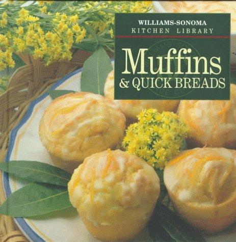 Muffins & Quick Breads (Williams-Sonoma Kitchen Library): Carroll, John Phillip, Williams, ...