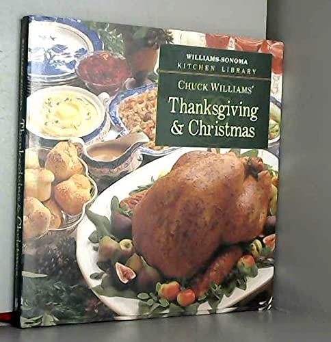 Chuck Williams' Thanksgiving & Christmas (Williams-Sonoma Kitchen Library) (0783502583) by Williams, Chuck