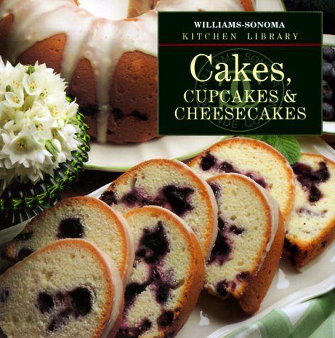 9780783503042: Cakes, Cupcakes & Cheesecakes (Williams-Sonoma Kitchen Library)