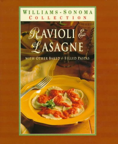 9780783503127: Ravioli & Lasagna: With Other Baked & Filled Pastas (Williams-Sonoma Pasta Collection)