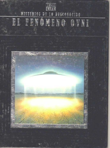 9780783503653: El Fenomeno Ovni/the Ufo Phenomenon (Misterios De Lo Desconocide (Mysteries of the Unknown).) (Spanish Edition)