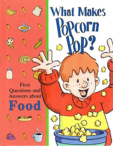 9780783508627: What Makes Popcorn Pop?: And Other Questions About the World Around Us (Library of First Questions and Answers)