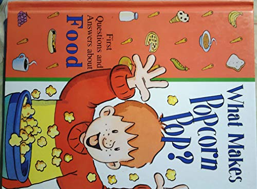 9780783508634: What Makes Popcorn Pop?: First Questions and Answers About Food (Library of First Questions and Answers)