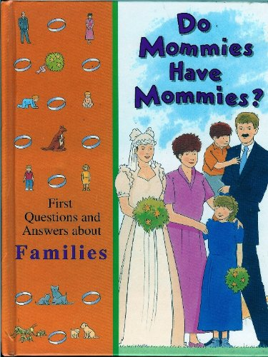 9780783508740: Do Mommies Have Mommies? (Time-Life's Library of First Questions and Answers)