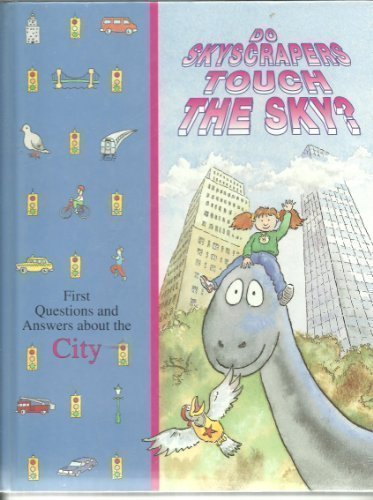9780783508863: Do Skyscrapers Touch the Sky?: First Questions and Answers About the City (Time-Life Library of First Questions and Answers)