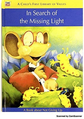 9780783513089: In Search of the Missing Light (A Childs First Library of Values)