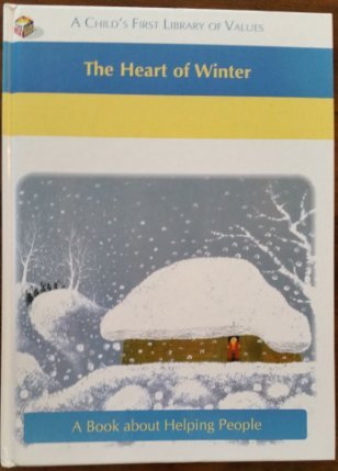 9780783513119: Heart of Winter (A Childs First Library of Values)