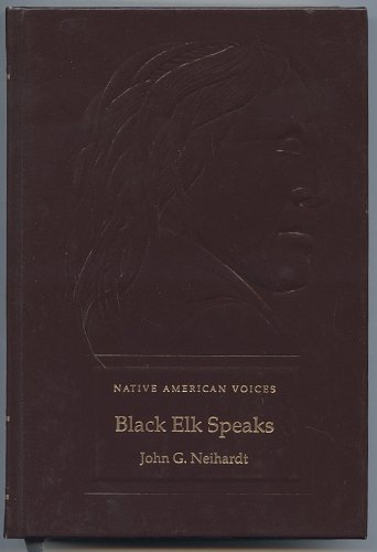 black elk speaks and autobiography For more famous quotes by black elk : a meeting that resulted in the book black elk speaks black elk dictated his autobiography to neihardt and.