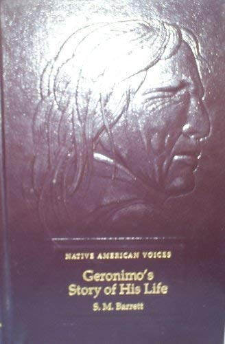 Geronimo's Story Of His Life: Barrett, S.M.
