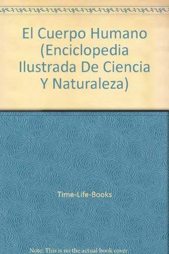9780783533506: El Cuerpo Humano (Enciclopedia Ilustrada De Ciencia Y Naturaleza)