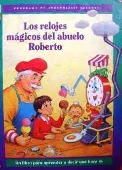 9780783535043: Los Relojes Magicos Del Abuelo Roberto: Robertos Magical Clocks