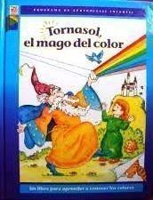 9780783535296: Tornasol, El Mago Del Color (Programa De Aprendizaje Infantil) (Spanish Edition)