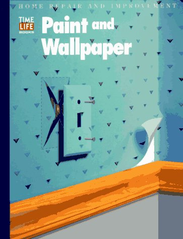 9780783538969: Paint and Wallpaper (Home Repair and Improvement, Updated Series)