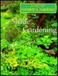 9780783541075: Shade Gardening (Time-life Complete Gardener)