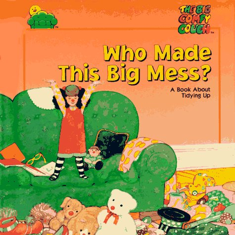 9780783545059: Who Made This Big Mess? (The Big Comfy Couch)