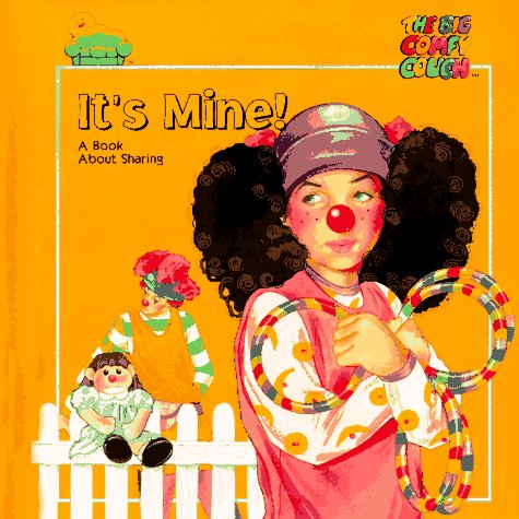 9780783545066: It's Mine! A Book About Sharing