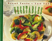 9780783545547: Vegetables: Great Taste - Low Fat