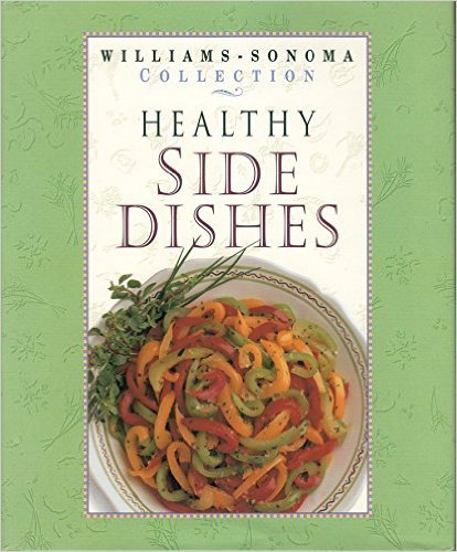 9780783546018: Healthy Side Dishes (WILLIAMS SONOMA HEALTHY COLLECTION)