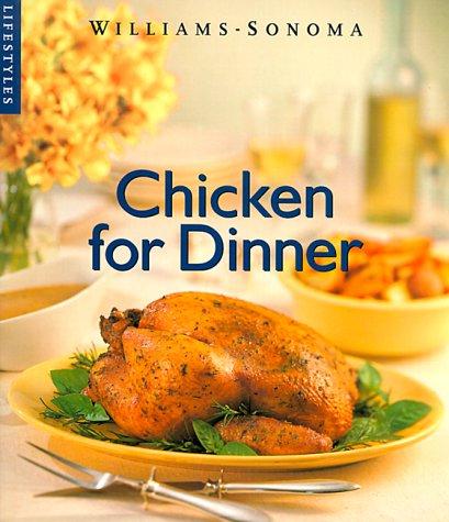 9780783546117: Chicken for Dinner (Williams-Sonoma Lifestyles)