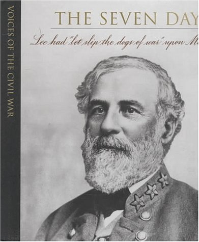 9780783547206: The Seven Days (Voices of the Civil War)