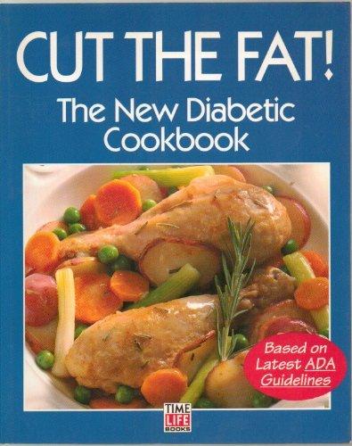 9780783547978: Cut the Fat: The New Diabetic Cookbook