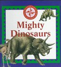9780783548371: Mighty Dinosaurs (Nature Company Discoveries Libraries)