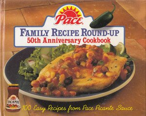 9780783548616: Pace Family Recipe Round-Up: 100 Easy Recipes from Pace Picante Sauce (Pantry Collection)