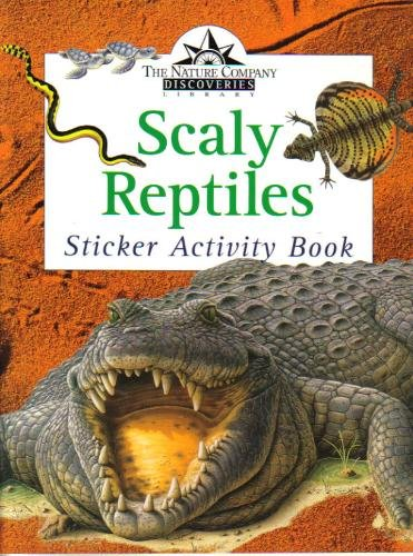 9780783548982: Scaly Reptiles: Sticker Activity Book (The Nature Company Discoveries Library)