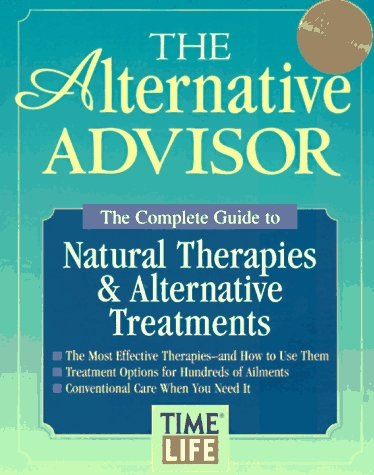 The Alternative Advisor. The Complete Guide to Natural Therapies & Alternative Treatments.