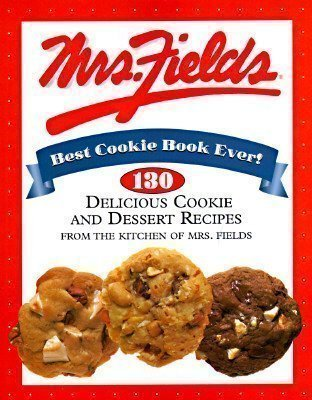 9780783549101: Mrs. Fields Best Cookie Book Ever!: 130 Delicious Cookie and Dessert Recipes from the Kitchen of Mrs. Fields