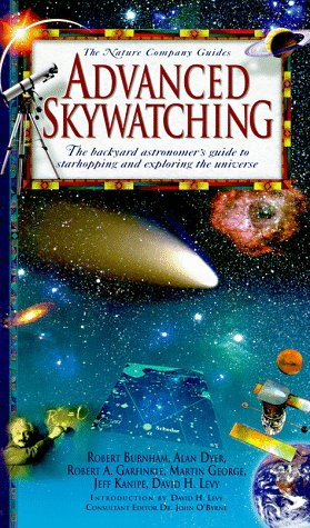 9780783549415: Advanced Skywatching: The Backyard Astronomer's Guide to Starhopping and Exploring the Universe (The Nature Company Guides)
