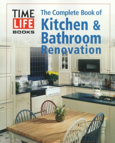 9780783552910: The Complete Book of Kitchen & Bathroom Renovation