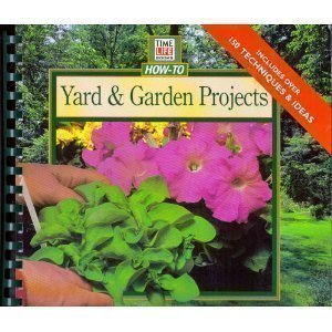 9780783553290: Yard & Garden Projects: Easy, Step-By-Step Plans and Designs for Beautiful Outdoor Spaces (Time Life How-To Series.)
