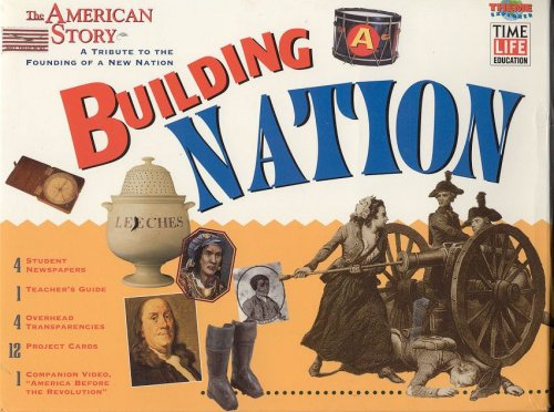 9780783553825: Building a Nation the American Story (Theme Explorer Time Life Series)