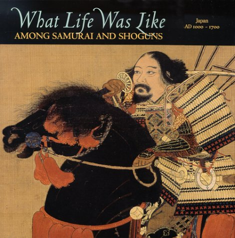 What Life Was Like Among Samurai and Shoguns: Japan, AD 1000-1700
