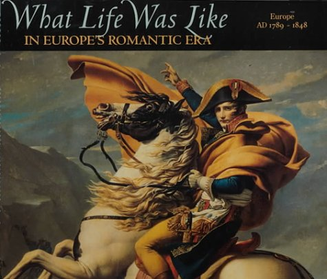 What Life Was Like in Europe's Romantic Era: Ad 1789-1848 (0783554664) by Herman, Arthur