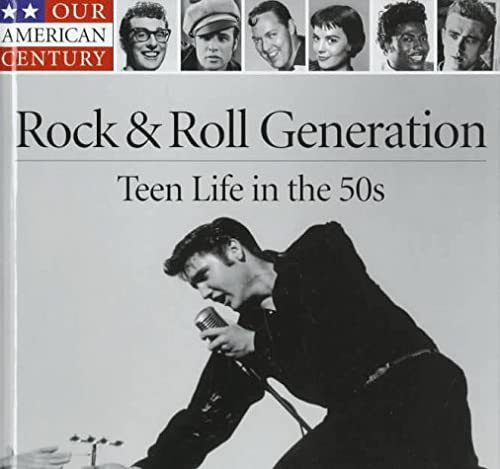 9780783555010: Rock & Roll Generation: Teen Life in the 50s (Our American Century)