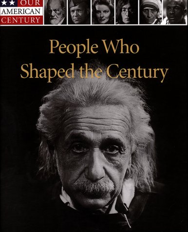 9780783555133: People Who Shaped the Century (Our American Century)